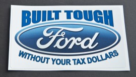 Ford Built Tough without your tax dollars